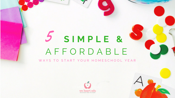 5 Simple and Affordable Ways to start your homeschool year